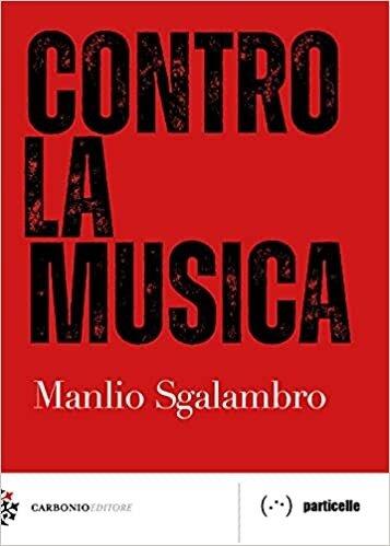 Un discorso sull'ethos dell'ascolto: Contro la musica di Manlio Sgalambro