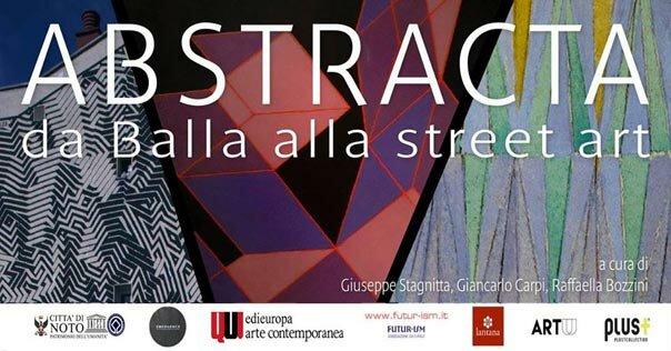 """""""ABSTRACTA - da Balla alla Street Art"""": un secolo di pittura per la prima volta al Museo Gagliardi di Noto"""