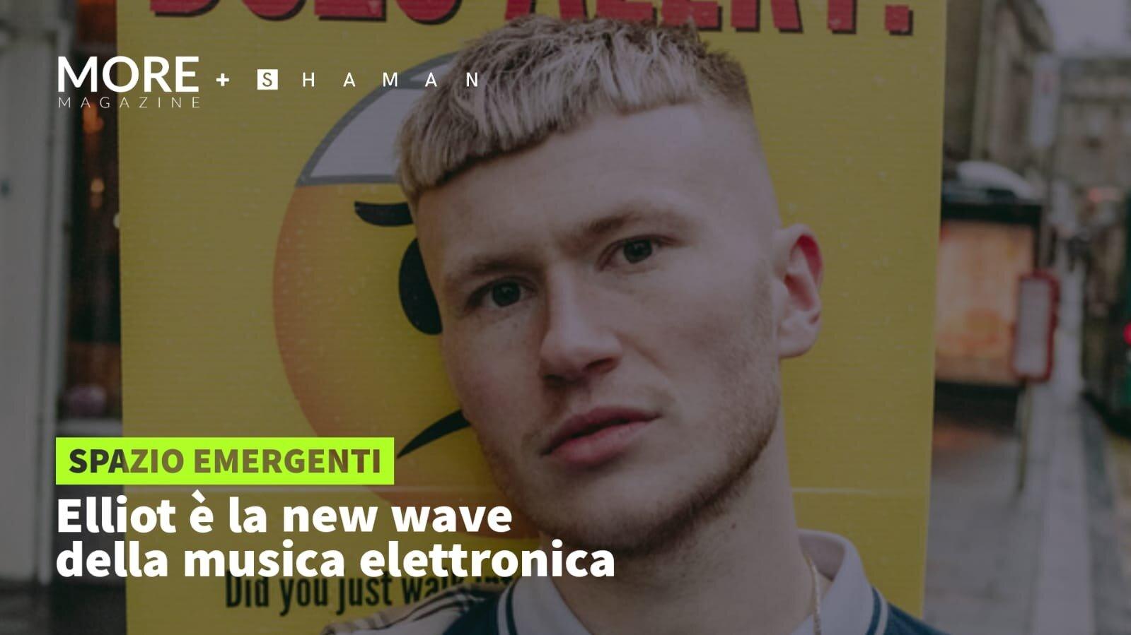 Elliot è la new wave della musica elettronica