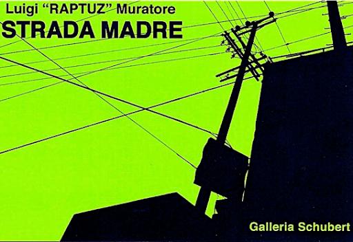 """Strada Madre: Luigi """"Raptuz"""" Muratore"""