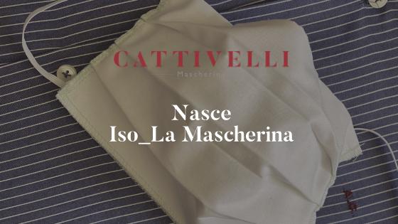 Nasce Iso_La Mascherina altruista di Cattivelli Group